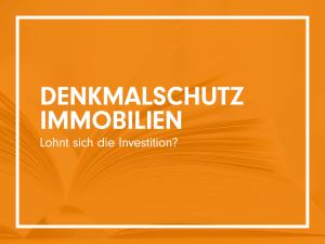 Denkmalschutz-Immobilien - Lohnt sich die Investition?